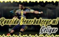Ronaldo Fenerbahçeye mi Geliyor