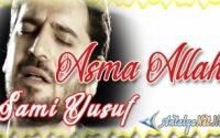 Sami Yusuf Asma Allah