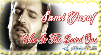 Sami Yusuf Who Is The Loved One ☪